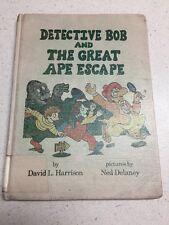 Detective Bob & The Great Ape Escape by David Harrison 1980