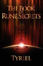 The Book Of Rune Secrets: First International Edition: By Tyriel