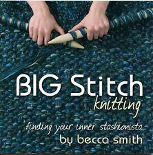 Big Stitch Knitting Book by becca smith - 2008