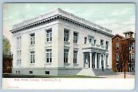 1908 FREE PUBLIC LIBRARY BUILDING*TRENTON NEW JERSEY*NJ*WESTVILLE*BERTHA HARPER