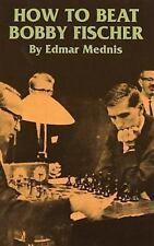 How to Beat Bobby Fischer (Dover Chess)