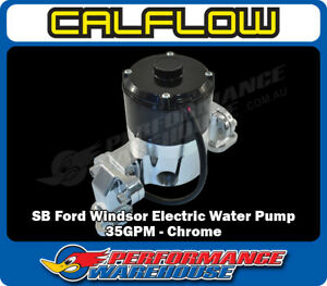 Calflow Ford Windsor 289 302 351W Performance Electric Water Pump 35GPM - Chrome