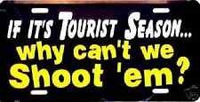 Tourist Season Shoot Em License Plate
