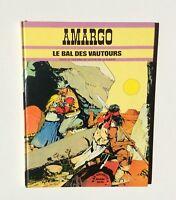 Amargo. Le bal des vautours. Hachette 1975 EO.