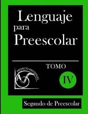 Lenguaje para Preescolar - Segundo de Preescolar - Tomo Iv by Proyecto...