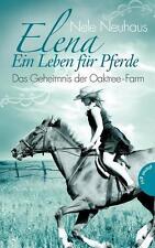 Elena – Ein Leben für Pferde 4: Das Geheimnis der Oaktree-Farm von Nele Neuhaus
