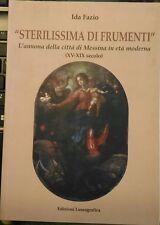 Sterilissima di frumenti l'annona della città di Messina in età moderna, XV-XI