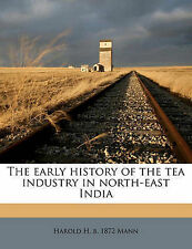 The early history of the tea industry in north-east India by