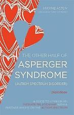 The Other Half of Asperger Syndrome (Autism Spectrum Disorder): A Guide to Livi.