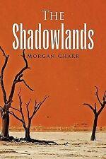 Shadowlands: By Morgan Charr