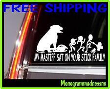 MY MASTIFF SAT ON YOUR STICK FAMILY VINYL DECAL STICKER CAR TRUCK