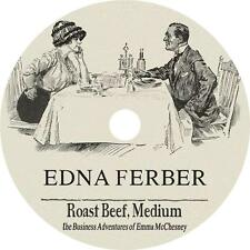 Roast Beef, Medium, Edna Ferber Travels of Emma McChesney Audiobook 5 Audio CDs