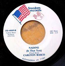 R&B/SOUL 45: CARLTON BASCO Nadine/Just A Moment Of Your Time FREEDOM Louisiana