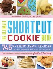 The Ultimate Shortcut Cookie Book: 745 Scrumptious Recipes That Start with Refri
