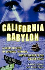 California Babylon: A Guide to Site of Scandal, Mayhem and Celluloid in the Gold