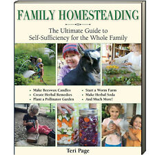 Family Homesteading Ultimate Guide to Self-Sufficiency for Family by Teri Page