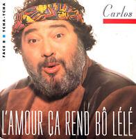 """Carlos 7"""" L'Amour Ça Rend Bô Lélé - France (VG+/EX)"""