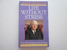 LIFE WITHOUT STRESS - AINSLIE MEARES  - First Edition  - Unread -  Scarce
