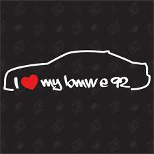 I love my BMW E92 Pegatina ,Shocker Auto Tuning Pegatina, 3 serie Coupe,año fab.
