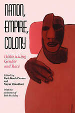 Nation, Empire, Colony: Historicizing Gender and Race by Pierson, Ruth