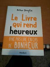 LE LIVRE QUI REND HEUREUX - Arthur Dreyfus