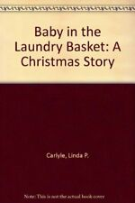 Baby in the Laundry Basket: A Christmas Story