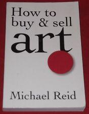 HOW TO BUY & SELL ART ~ Michael Reid