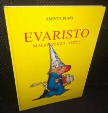 Aminta Piani EVARISTO MAGO SENZA VISTO Illustrazioni Giorgio Serra, Ponte Nuovo
