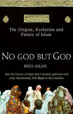 No God But God: The Origins, Evolution and Future of Islam by Reza Aslan P/B