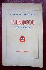 Henri de KERILLIS  PARIS-MOSCOU en AVION Broché 1934 Denoël et Steele