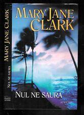 "Mary Jane Clark : Nul ne saura "" Suspense "" Editions France Loisirs"