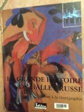LA GRANDE HISTOIRE DU BALLET RUSSE, de l'art à la chorégraphie