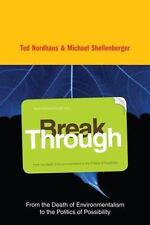 Break Through: From the Death of Environmentalism to the Politics of-ExLibrary