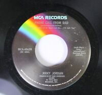 Rock 45 Jerry Jordan - Phone Call From Dad / What It Was, Was Football On Mca Re