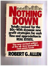Nothing Down: How to Buy Real Estate With Little or No Money Down by Robert G. A
