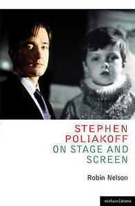 Stephen Poliakoff on Stage and Screen by Robin Nelson (Paperback, 2011)