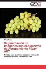Segmentacion de Imagenes Con El Algoritmo de Agrupamiento Fuzzy Art (Paperback o