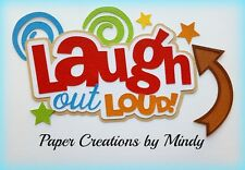 CRAFTECAFE MINDY LAUGH OUT LOUD  premade paper piecing scrapbook die cut Title