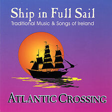 Ship in Full Sail: Traditional Music/Songs of Ireland-Atlantic Crossing Band CD
