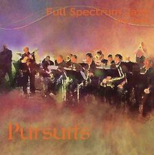 Pursuits - Full Spectrum Jazz Big Band - Each Cd $2 Buy At Least 4 2006-11-14 -