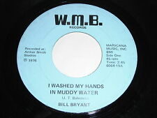 Bill Bryant: I Washed My Hands In Muddy Water 45 - Country Rocker