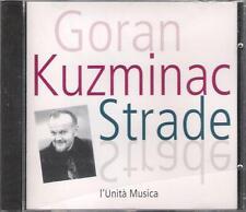 "GORAN KUZMINAC - RARO CD FUORI CATALOGO CELOPHANATO "" STRADE """