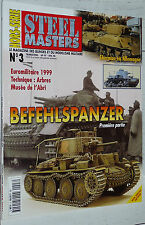STEEL MASTERS HS N°3 BEFEHLSPANZER TOME 1 MODELISME MAQUETTES DIORAMAS