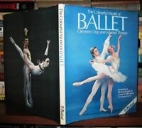 Crisp, Clement & Edward Thorpe THE COLORFUL WORLD OF BALLET  1st Edition 1st Pri