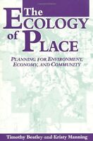 The Ecology of Place: Planning for Environment, Ec