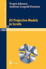 NEW K3 Projective Models in Scrolls (Lecture Notes in Mathematics)