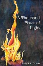 A Thousand Years of Light by Emily Thomas (2013, Paperback)