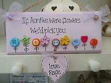 Shabby wooden 'If Aunties were flowers' button sign plaque Christmas gift