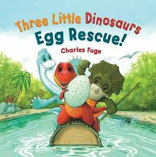 Three Little Dinosaurs Egg Rescue! (Meadowside PIC Books) by Charles Fuge