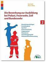 Die Bewerbung zur Ausbildung bei Polizei, Feuerwehr, Zol... | Buch | Zustand gut